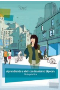 Aprendiendo a vivir con trastorno bipolar: Guía práctica (PDF)