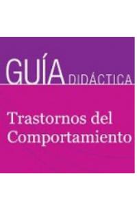 Guía Didáctica. Trastornos del Comportamiento. (PDF)