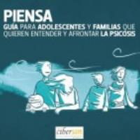 PIENSA Guía para adolescentes y familias que quieren entender y afrontar la psicosis [PDF]