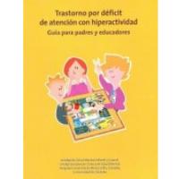 Trastorno por déficit de atención con hiperactividad. Guía para padres y educadores (PDF)